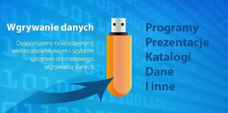 Dysponujemy nowoczesnym sprzętem do masowego wgrywania danych